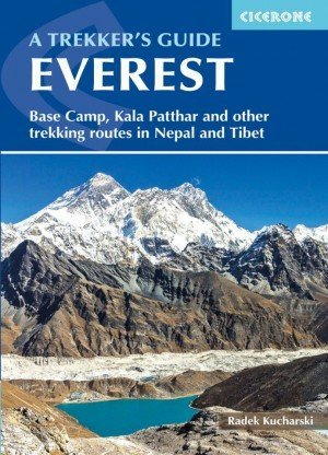 Everest A Trekker's Guide Base Camp, Kala Patthar and other trekking routes in Nepal and Tibet