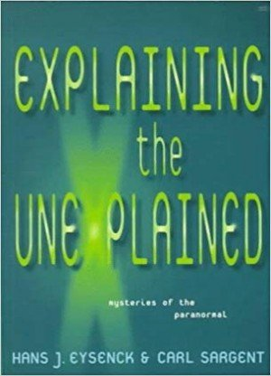 Explaining the Unexplained: Mysteries of the Paranormal