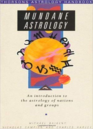 Mundane Astrology: An introduction to the astrology of nations and groups