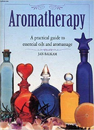 Aromatherapy: A Practical Guide to essential oils and aromassage