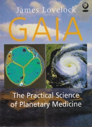 Gaia : The Practical Science of Planetary Medicine