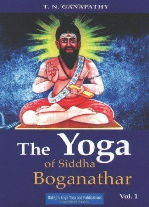 The Yoga of Siddha Boganathar (Vol. 1)