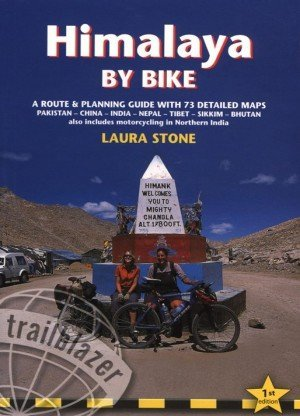 Himalaya by Bike A Route and Planning Guide for Motorcyclists and Cyclists