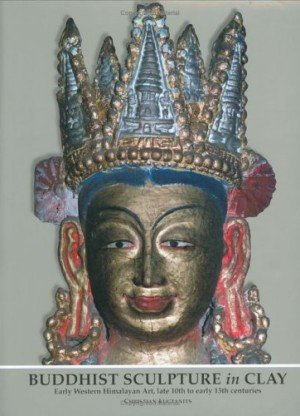 Buddhist Sculpture In Clay Early Western Himalayan Art Late 10th To Early 13th Centuries