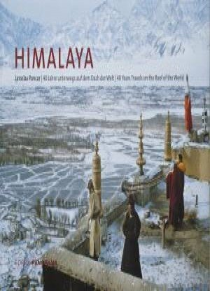HIMALAYA 40 YEARS TRAVELS ON THE ROOF OF THE WORLD