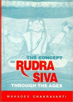 The Concept Of Rudra Shiva: Through The Ages