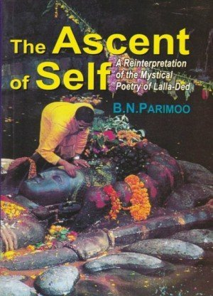 Ascent of Self: A Reinterpretation of the Mystical Poetry of Lalla-Ded