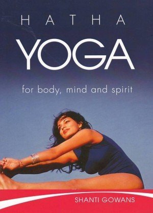 Hatha Yoga: For Body, Mind and Spirit