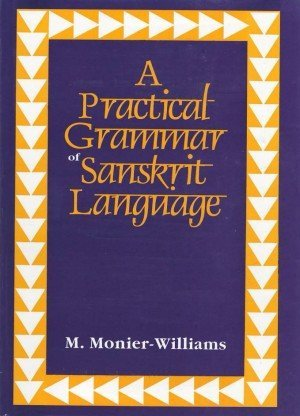 A Practical Grammar of Sanskrit Language