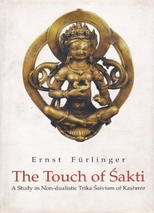 The Touch of Sakti: A Study in Non-dualistic Trika Saivism of Kashmir