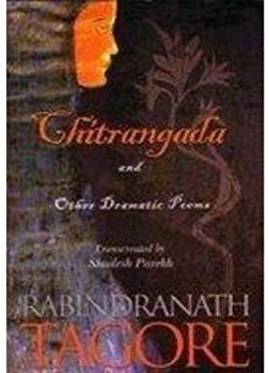 Chitrangada:and Other dramatic Poems