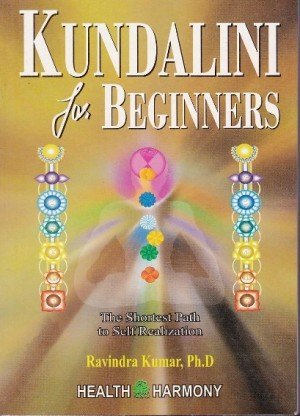 Kundalini for Beginners - The Shortest Path to Self-Realization