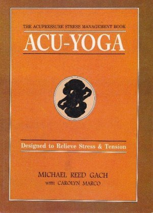 Acu-Yoga: Self Help Techniques to Relieve Tension