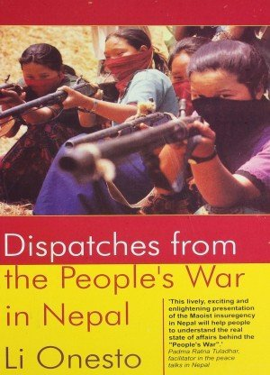 Dispatches From The Peoples War In Nepal