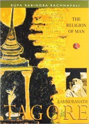 The Religion of Man: Rabindranath Tagore