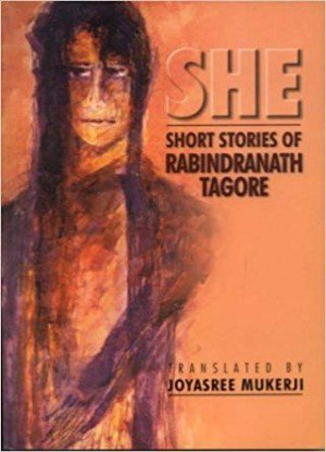 She: Short Stories of Rabindranath Tagore