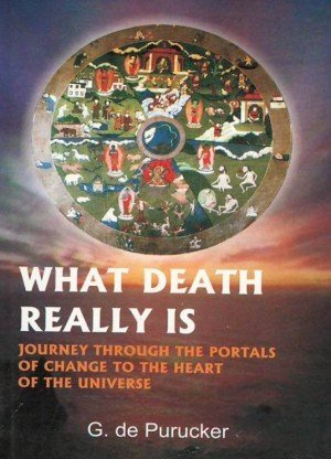 What Death Really is: Journey Through the Portals of Change to the Heart of the Universe
