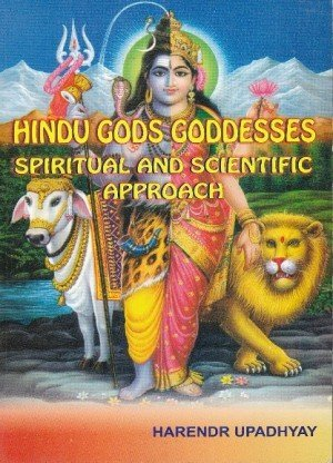Hindu Gods Goddesses: Spiritual and Scientific Approach