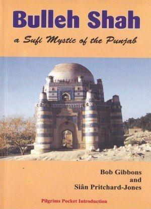 Bulleh Shah A Sufi Mystic of the Punjab