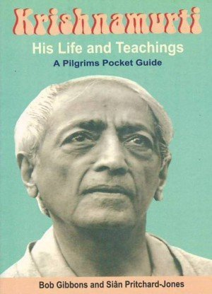 Krishnamurti: His Life and Teaching