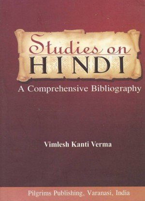 Studies on Hindi A Comprehensive Bibliography