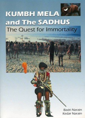 Kumbh Mela and The Sadhus: The Quest for Immortality