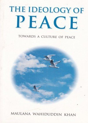 The Ideology of Peace: Towards A Culture Of Peace