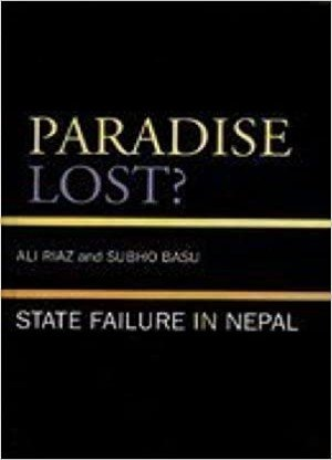 Paradise Lost State Failure in Nepal