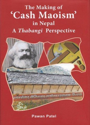 The Making of 'Cash Maoism' in Nepal: A Thabangi Perspective