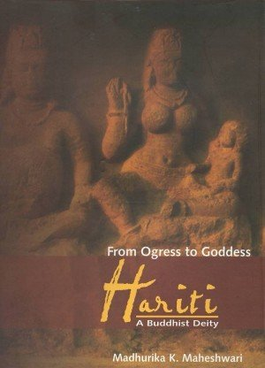 From Ogress to Goddess Hariti: A Buddhist Deity