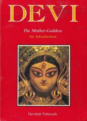 Devi : The Mother Goddess An Introduction