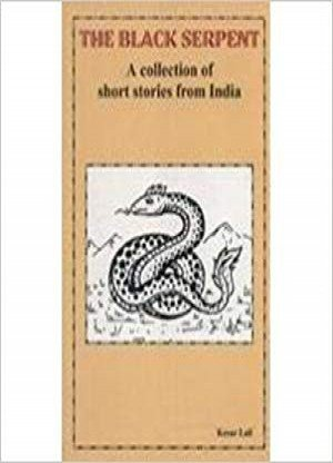 The Black Serpent: A Collection Of Short Stories from India