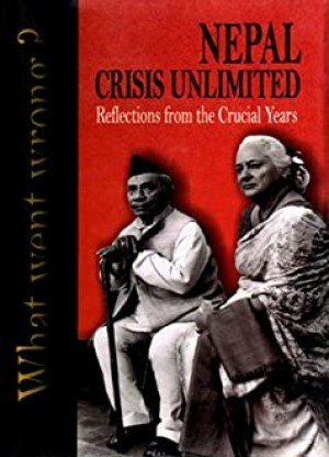 Nepal Crisis Unlimited Reflections from the Crucial Years