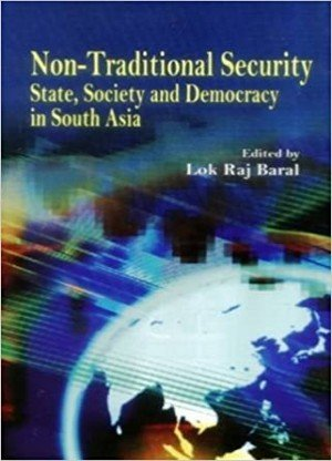 Non Traditional Security State Society and Democracy in South Asia