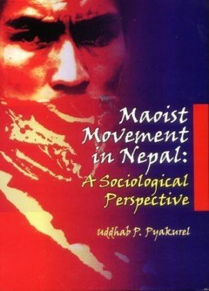 Maoist Movement in Nepal  A Sociological Perspective