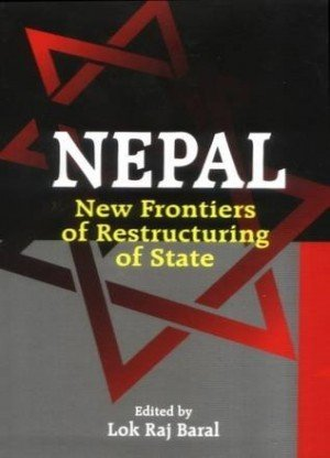 Nepal New Frontiers of Restructuring of State