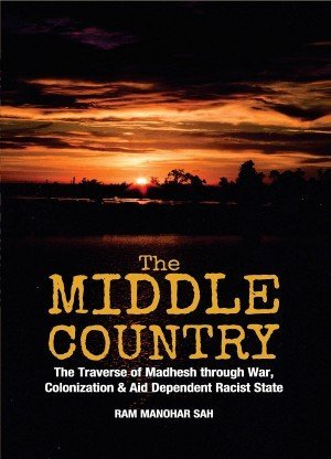The Middle Country Traverse of MadhThrough War Colonization and Aid Dependent Racist State