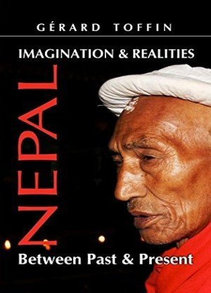 Imagination and Realities Nepal Between Past and Present