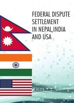 Federal Dispute Settlement in Nepal, India and USA