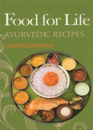 Food for Life: Ayurvedic Recipes