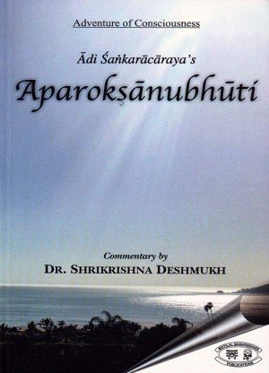 Adi Sankaracarya's Aparoksanubhuti: The Essence of Self Realization