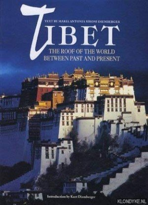 Tibet The Roof of the World Between Past and Present