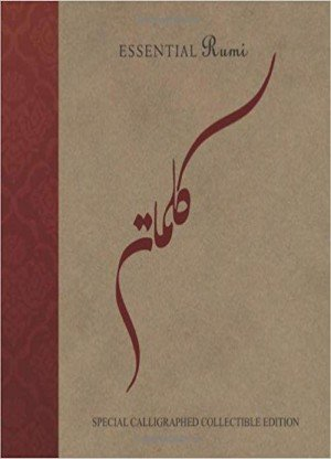 Essential Rumi: Special Calligraphed Collectible Edition