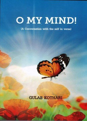 O My Mind! (A Conversation with the Self in Verse)