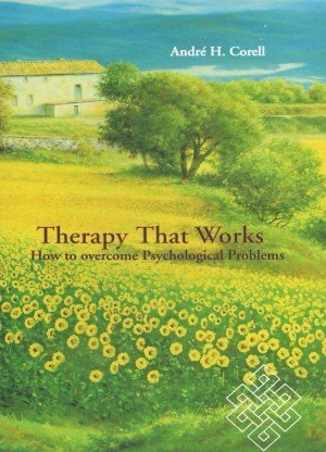 Therapy That Works: How to Overcome Psychological Problems