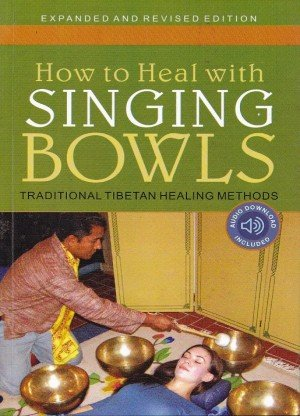 How to Heal with Singing Bowls Traditional Tibetan Healing Methods