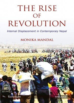 The Rise of Revolution Internal Displacement in Contemporary Nepal