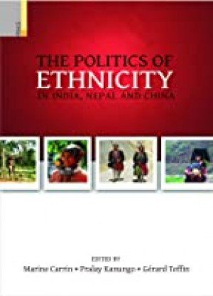 The Politics of Ethnicity in India  Nepal and China
