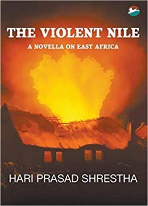 The Violent Nile: A Novella on East Africa
