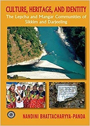Culture Heritage and Identity the Lepcha and Mangar Communities of Sikkim and Darjeeling